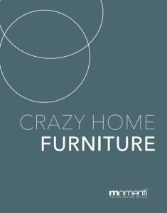 Catalogo Momenti Casa Crazy Home Furniture
