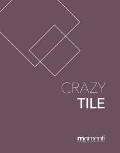 Catalogo Momenti Casa Crazy Tile